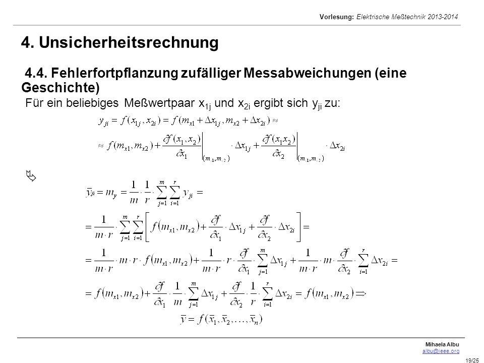 Mihaela Albu albu@ieee.org Vorlesung: Elektrische Meßtechnik 2013-2014 19/25 Für ein beliebiges Meßwertpaar x 1j und x 2i ergibt sich y ji zu:  4. Un