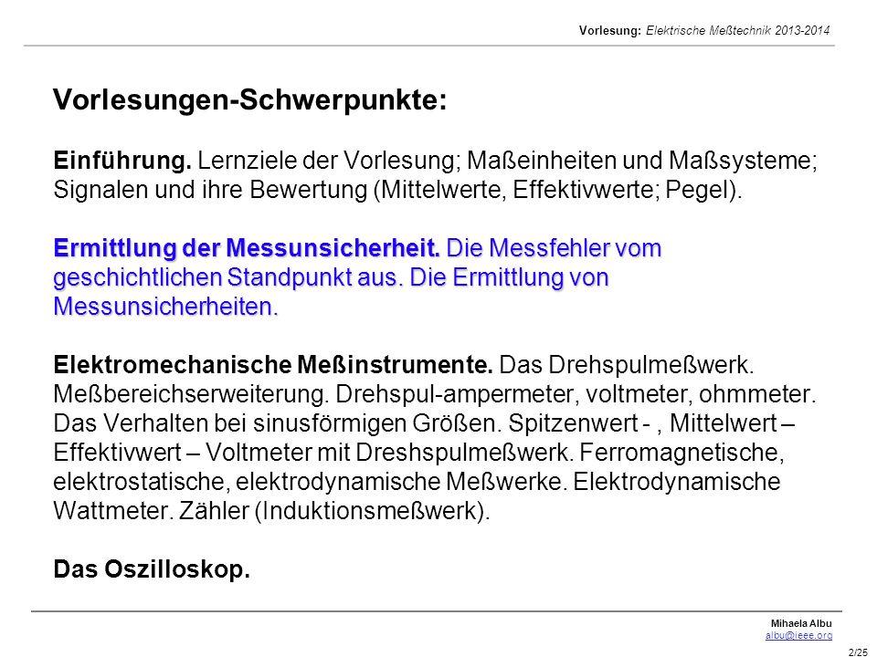 Mihaela Albu albu@ieee.org Vorlesung: Elektrische Meßtechnik 2013-2014 3/25 Vorlesungen-Schwerpunkte: Wandler und Teiler.