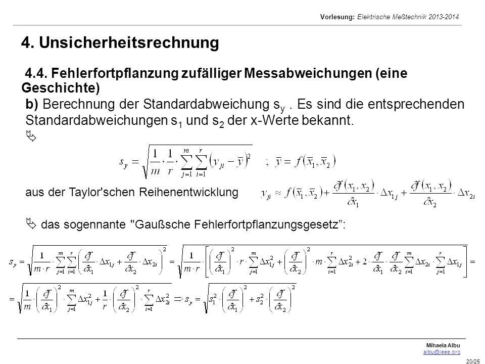 Mihaela Albu albu@ieee.org Vorlesung: Elektrische Meßtechnik 2013-2014 20/25 b) Berechnung der Standardabweichung s y. Es sind die entsprechenden Stan