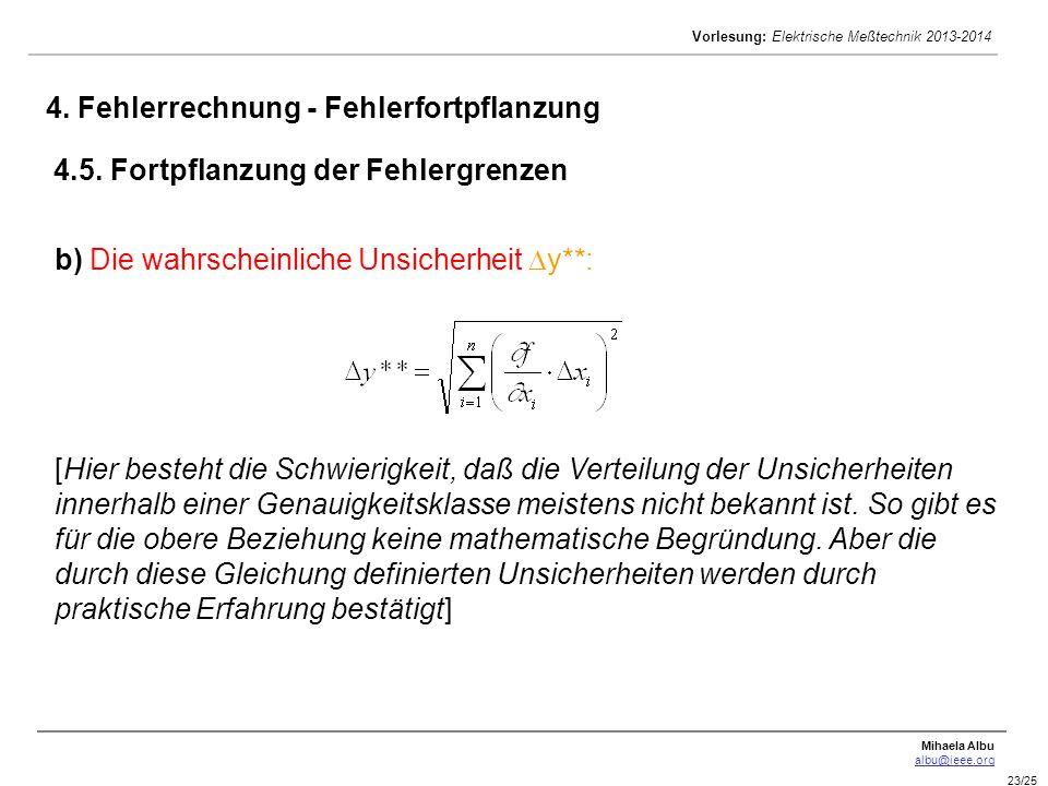 Mihaela Albu albu@ieee.org Vorlesung: Elektrische Meßtechnik 2013-2014 23/25 b) Die wahrscheinliche Unsicherheit  y**: [Hier besteht die Schwierigkei