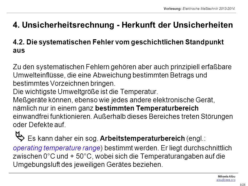 Mihaela Albu albu@ieee.org Vorlesung: Elektrische Meßtechnik 2013-2014 8/25 4. Unsicherheitsrechnung - Herkunft der Unsicherheiten 4.2. Die systematis