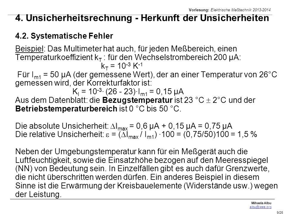 Mihaela Albu albu@ieee.org Vorlesung: Elektrische Meßtechnik 2013-2014 9/25 I I 4. Unsicherheitsrechnung - Herkunft der Unsicherheiten 4.2. Systematis