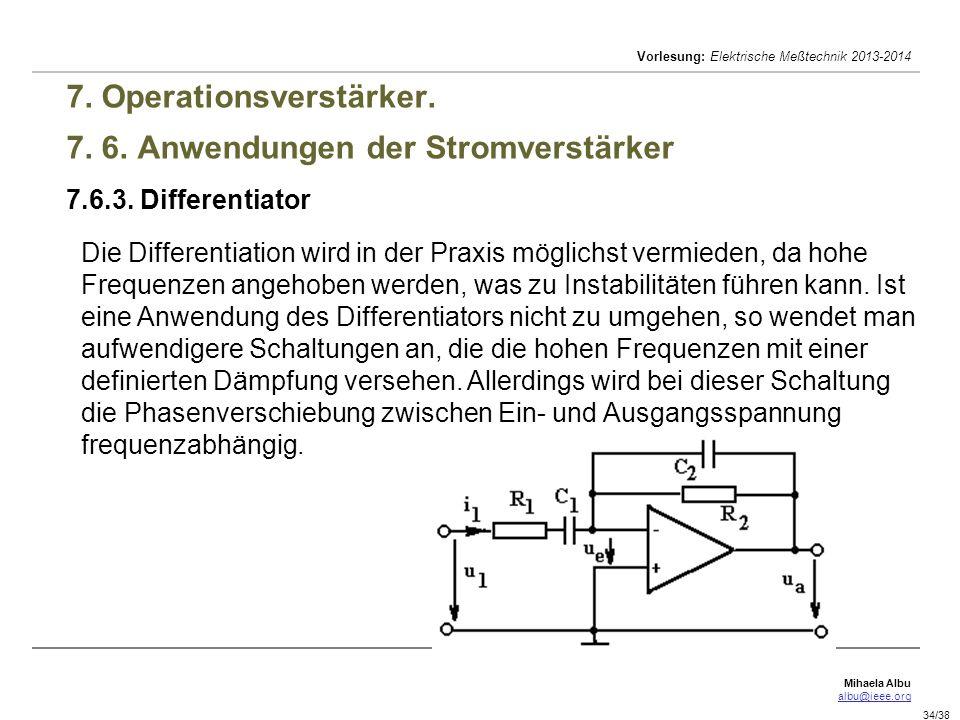 Mihaela Albu albu@ieee.org Vorlesung: Elektrische Meßtechnik 2013-2014 34/38 7. Operationsverstärker. 7. 6. Anwendungen der Stromverstärker 7.6.3. Dif