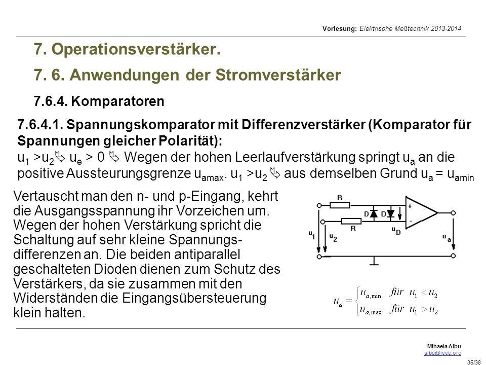 Mihaela Albu albu@ieee.org Vorlesung: Elektrische Meßtechnik 2013-2014 35/38 7. Operationsverstärker. 7. 6. Anwendungen der Stromverstärker 7.6.4. Kom