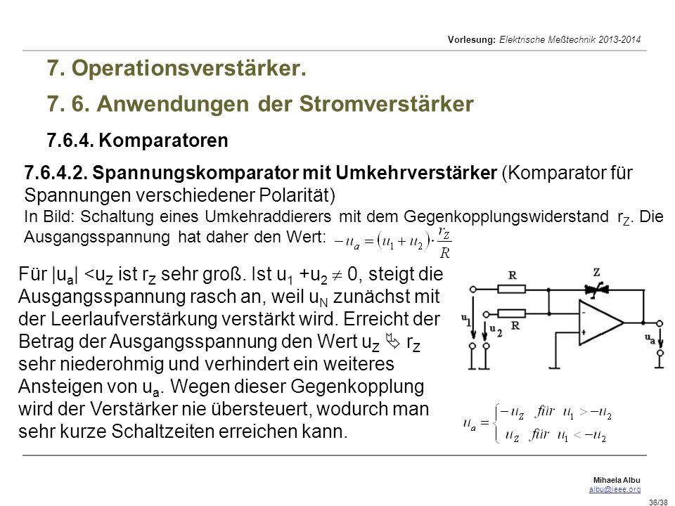 Mihaela Albu albu@ieee.org Vorlesung: Elektrische Meßtechnik 2013-2014 36/38 7. Operationsverstärker. 7. 6. Anwendungen der Stromverstärker 7.6.4. Kom