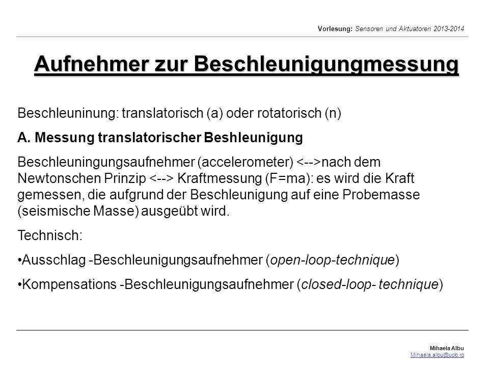 Mihaela Albu Mihaela.albu@upb.ro Vorlesung: Sensoren und Aktuatoren 2013-2014 A.