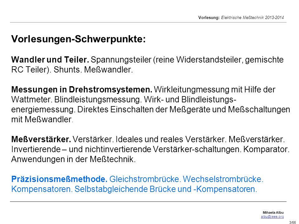 Mihaela Albu albu@ieee.org Vorlesung: Elektrische Meßtechnik 2013-2014 24/55 Brückenschaltungen.