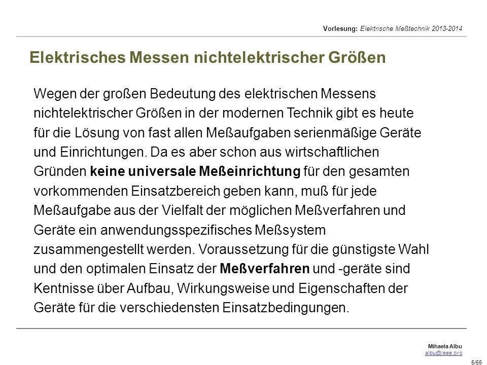 Mihaela Albu albu@ieee.org Vorlesung: Elektrische Meßtechnik 2013-2014 16/55 Brückenschaltungen.