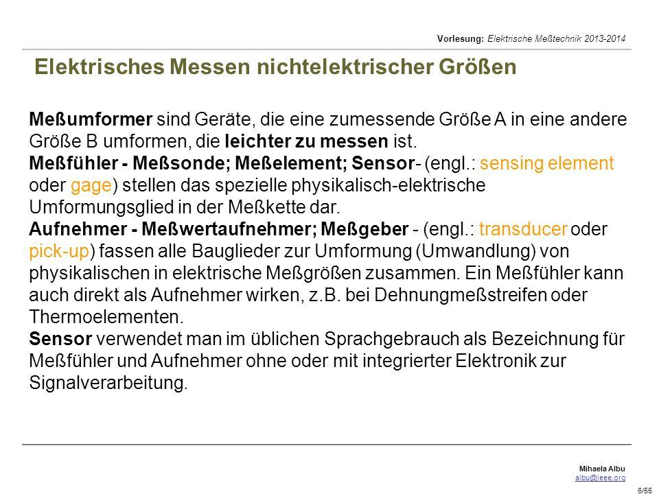 Mihaela Albu albu@ieee.org Vorlesung: Elektrische Meßtechnik 2013-2014 17/55 Brückenschaltungen.