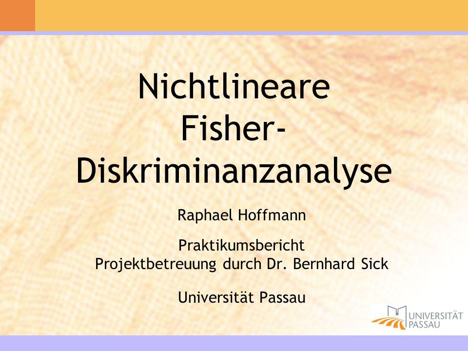 2 Inhalt Motivation Lineare Fisher-Diskriminanzanalyse Nichtlineare Fisher-Diskriminanzanalyse Implementierung Experimente Zusammenfassung 1 2 3 4 5 6