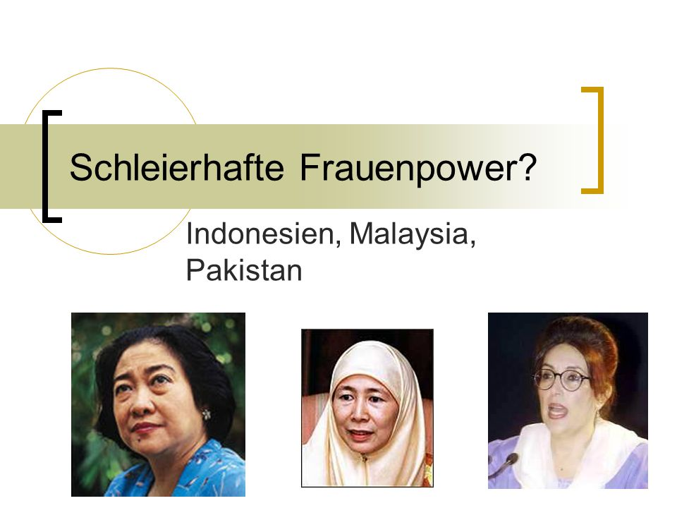 Schleierhafte Frauenpower? Indonesien, Malaysia, Pakistan