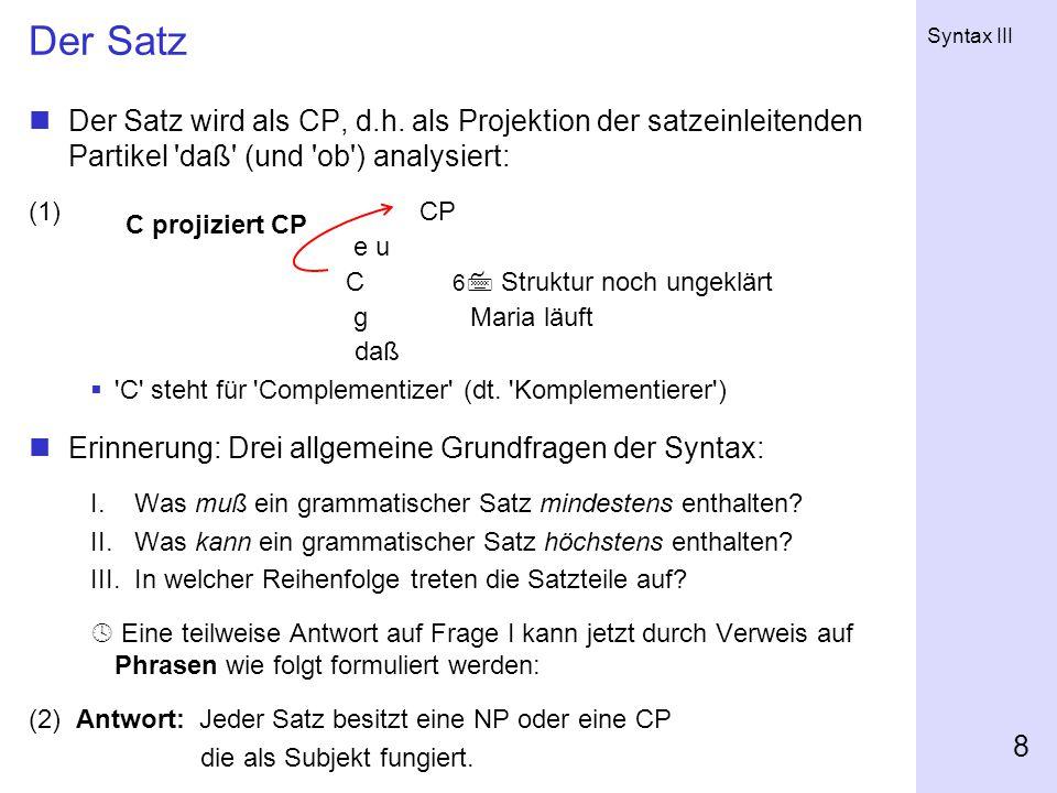 Syntax III 8 Der Satz Der Satz wird als CP, d.h.