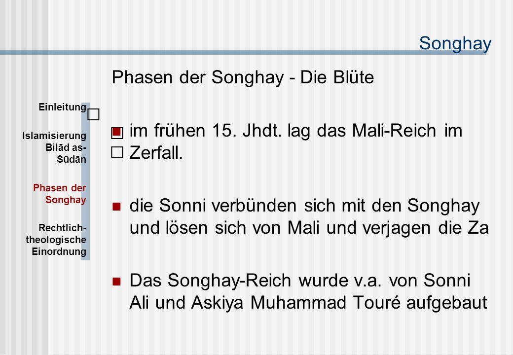 Songhay Phasen der Songhay - Die Blüte im frühen 15.