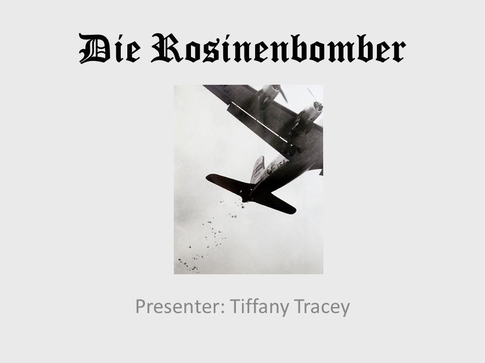 Die Rosinenbomber Presenter: Tiffany Tracey