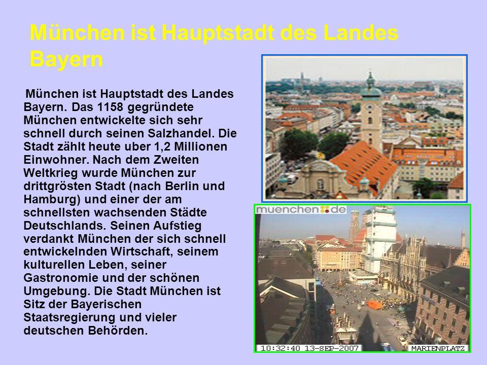 München ist Hauptstadt des Landes Bayern München ist Hauptstadt des Landes Bayern. Das 1158 gegründete München entwickelte sich sehr schnell durch sei