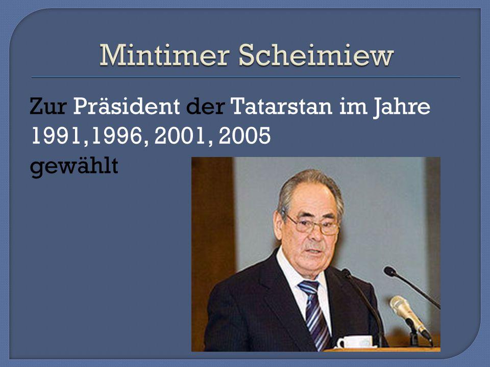 Zur Präsident der Tatarstan im Jahre 1991,1996, 2001, 2005 gewählt