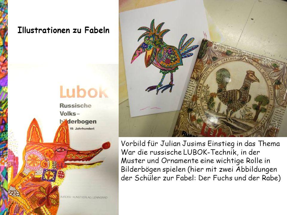 Illustrationen zu Fabeln Vorbild für Julian Jusims Einstieg in das Thema War die russische LUBOK-Technik, in der Muster und Ornamente eine wichtige Ro