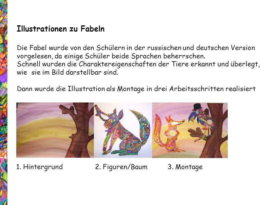 Illustrationen zu Fabeln Die Fabel wurde von den Schülern in der russischen und deutschen Version vorgelesen, da einige Schüler beide Sprachen beherrs