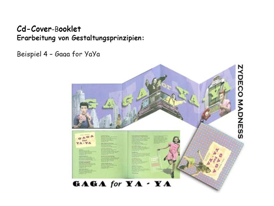 Cd-Cover -B ooklet Erarbeitung von Gestaltungsprinzipien: Beispiel 4 – Gaga for YaYa