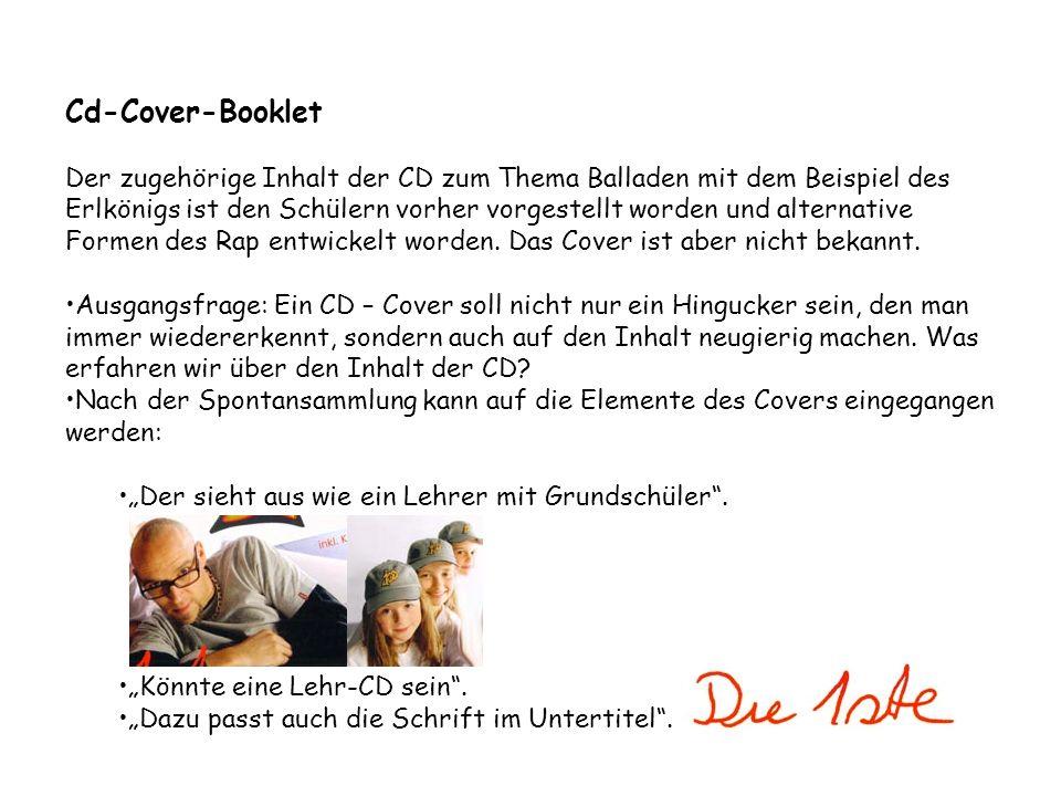Cd-Cover-Booklet Der zugehörige Inhalt der CD zum Thema Balladen mit dem Beispiel des Erlkönigs ist den Schülern vorher vorgestellt worden und alterna