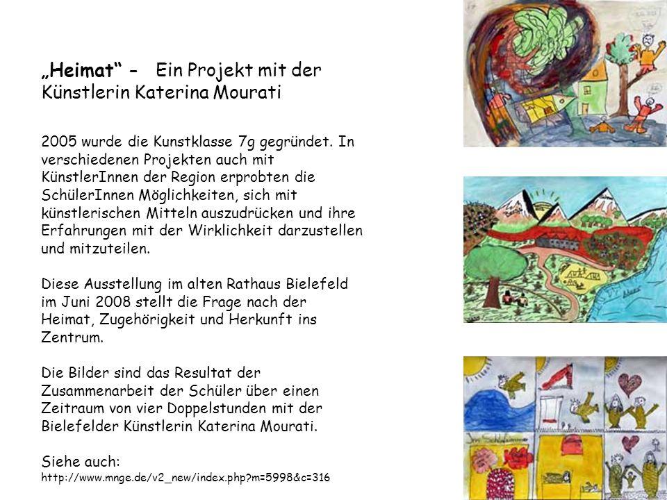 """""""Heimat"""" - Ein Projekt mit der Künstlerin Katerina Mourati 2005 wurde die Kunstklasse 7g gegründet. In verschiedenen Projekten auch mit KünstlerInnen"""