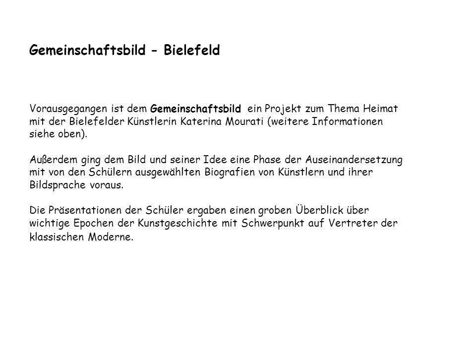 Gemeinschaftsbild - Bielefeld Vorausgegangen ist dem Gemeinschaftsbild ein Projekt zum Thema Heimat mit der Bielefelder Künstlerin Katerina Mourati (w