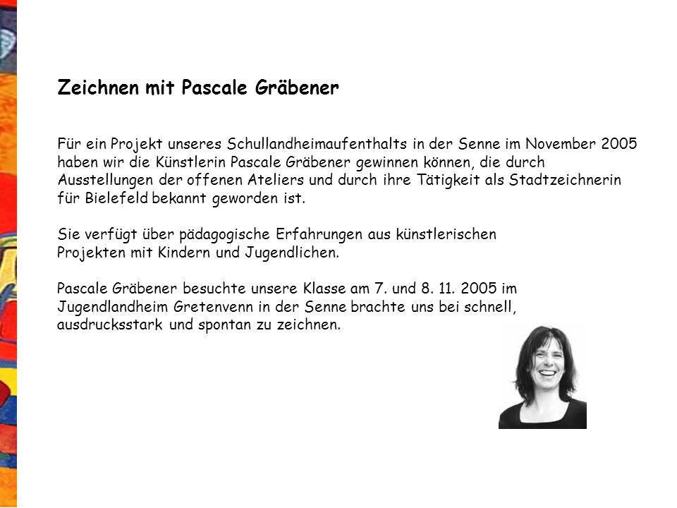 Für ein Projekt unseres Schullandheimaufenthalts in der Senne im November 2005 haben wir die Künstlerin Pascale Gräbener gewinnen können, die durch Au