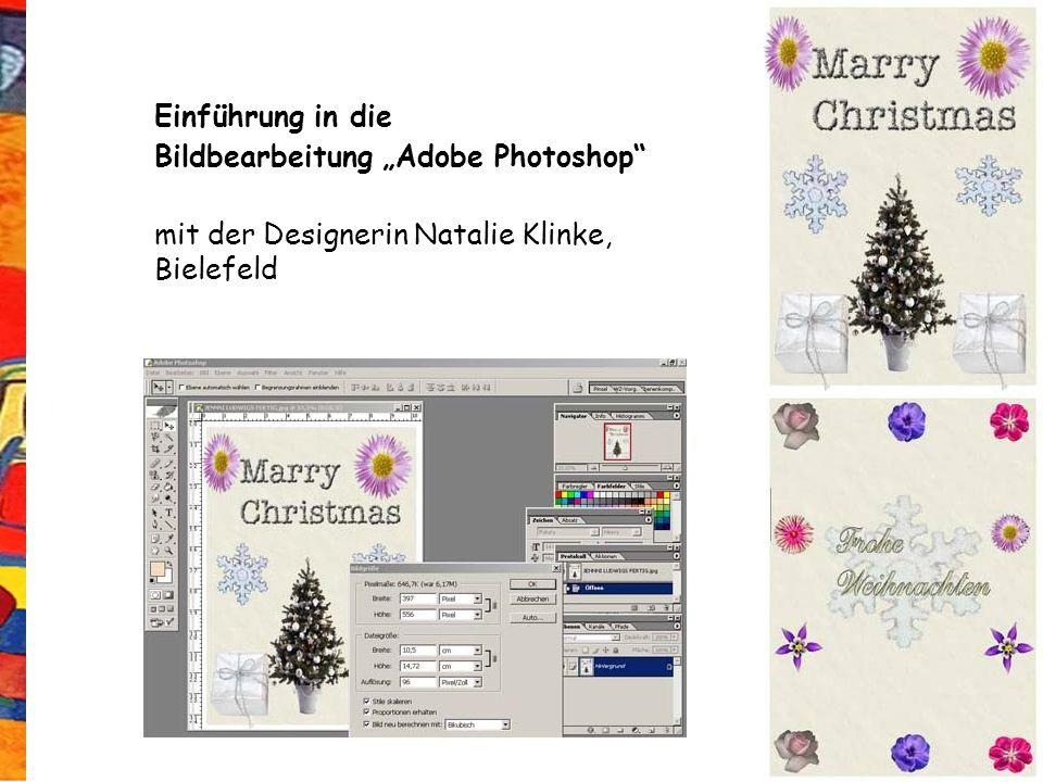"""Einführung in die Bildbearbeitung """"Adobe Photoshop"""" mit der Designerin Natalie Klinke, Bielefeld"""