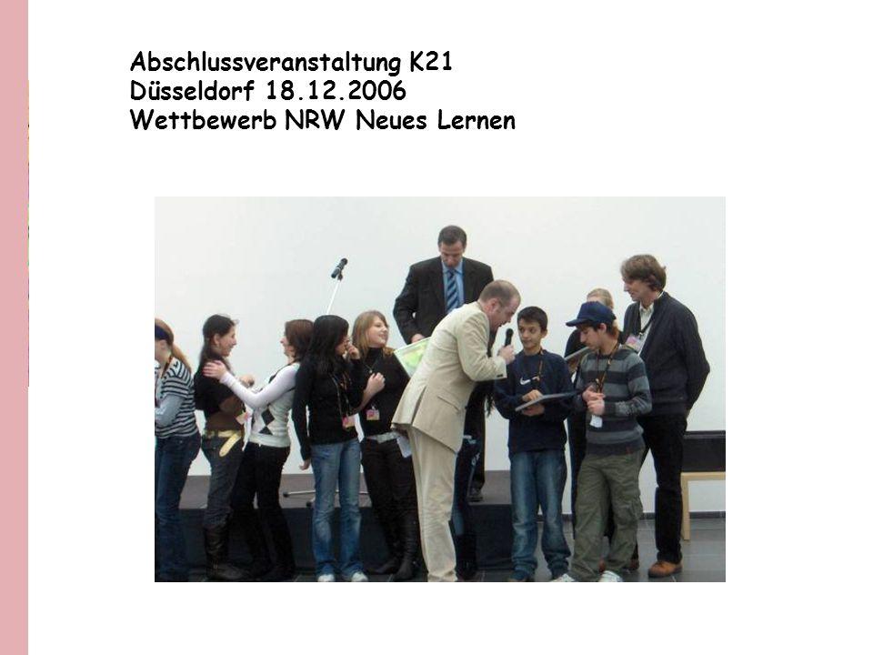 Abschlussveranstaltung K21 Düsseldorf 18.12.2006 Wettbewerb NRW Neues Lernen