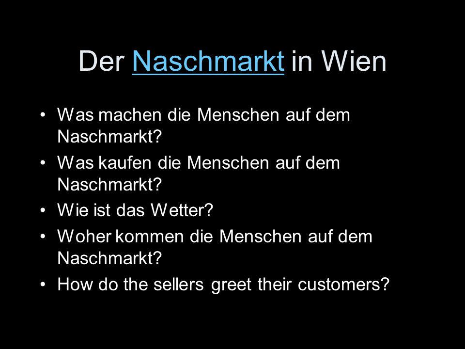 Der Naschmarkt in WienNaschmarkt Was machen die Menschen auf dem Naschmarkt.