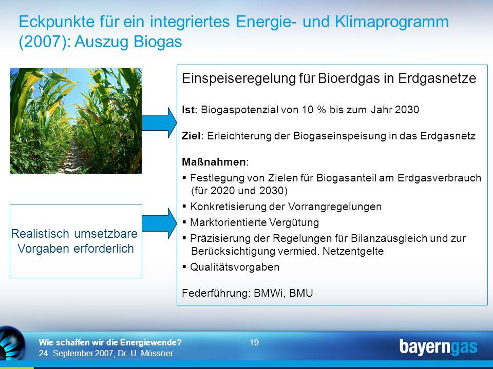 19 24. September 2007, Dr. U. Mössner Wie schaffen wir die Energiewende? Eckpunkte für ein integriertes Energie- und Klimaprogramm (2007): Auszug Biog