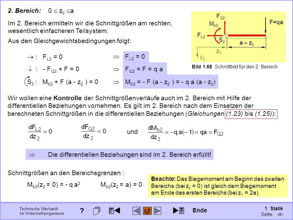 Technische Mechanik für Wirtschaftsingenieure 1 Statik Seite: 102 F=qa S2S2 z2z2 y2y2 a – z 2 Bild 1.68 Schnittbild für den 2.