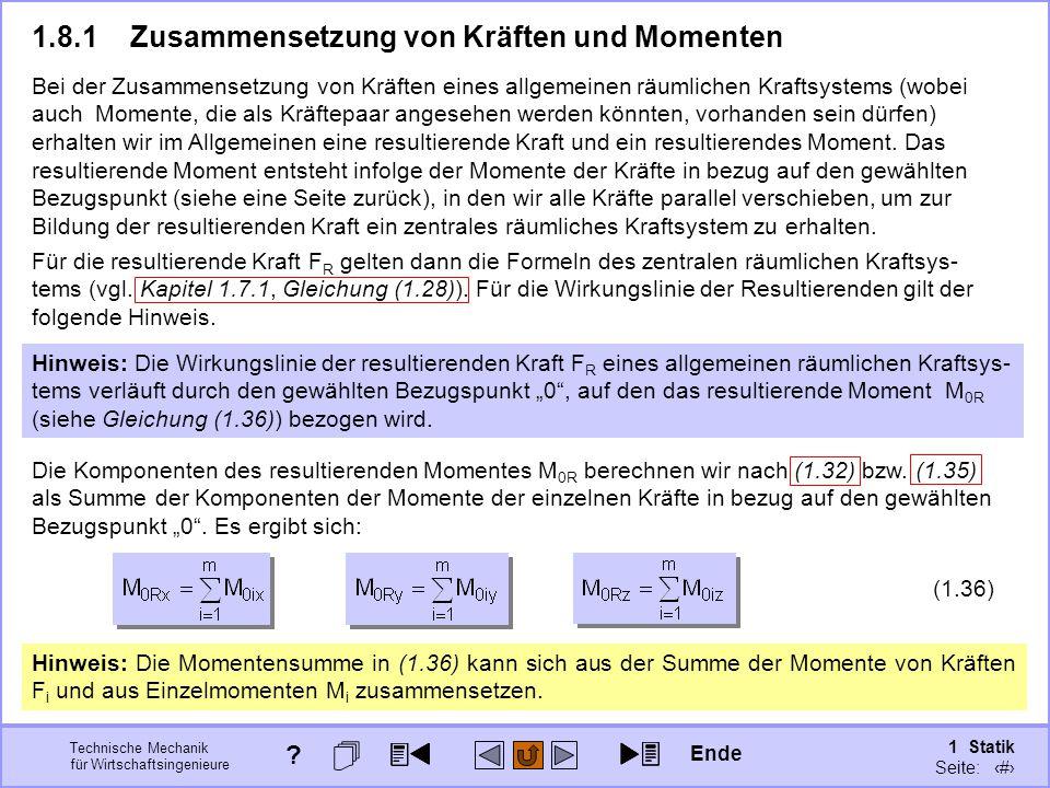 Technische Mechanik für Wirtschaftsingenieure 1 Statik Seite: 117 Für die resultierende Kraft F R gelten dann die Formeln des zentralen räumlichen Kraftsys- tems (vgl.