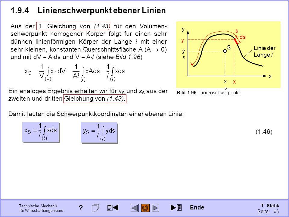 Technische Mechanik für Wirtschaftsingenieure 1 Statik Seite: 131 1.9.4Linienschwerpunkt ebener Linien Aus der 1.
