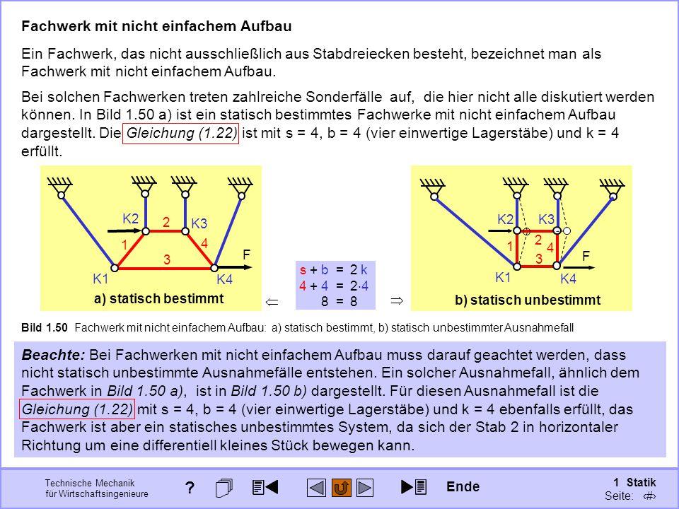 Technische Mechanik für Wirtschaftsingenieure 1 Statik Seite: 82 Bei solchen Fachwerken treten zahlreiche Sonderfälle auf, die hier nicht alle diskutiert werden können.