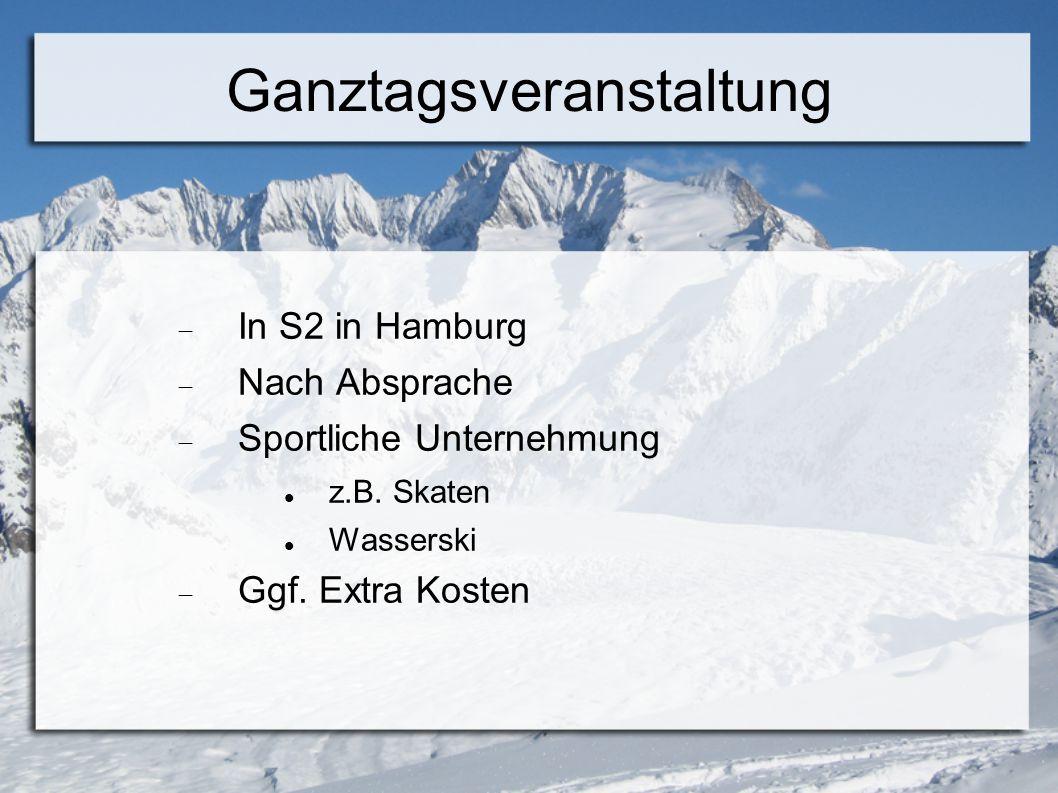 Ganztagsveranstaltung  In S2 in Hamburg  Nach Absprache  Sportliche Unternehmung z.B.