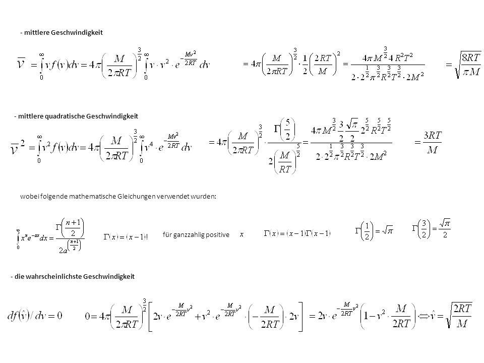 - mittlere Geschwindigkeit - mittlere quadratische Geschwindigkeit wobei folgende mathematische Gleichungen verwendet wurden: für ganzzahlig positive