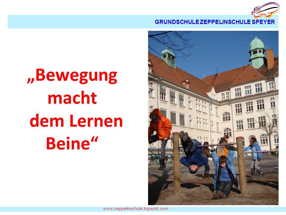 """Bewegung macht dem Lernen Beine www.zeppelinschule.topackt.com GRUNDSCHULE ZEPPELINSCHULE SPEYER"