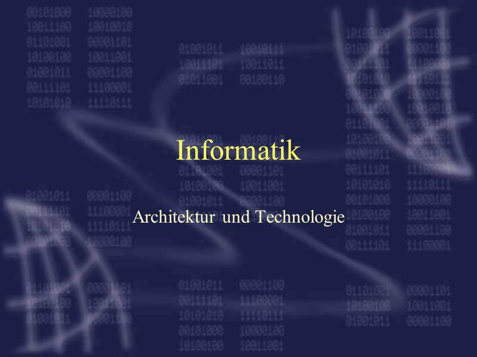 Informatik Architektur und Technologie