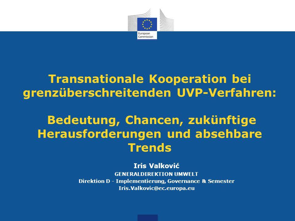 Transnationale Kooperation bei grenzüberschreitenden UVP-Verfahren: Bedeutung, Chancen, zukünftige Herausforderungen und absehbare Trends Iris Valkovi