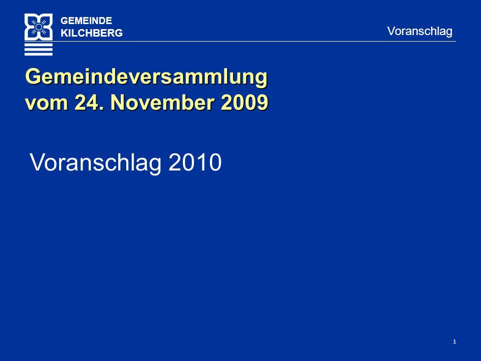 1 GEMEINDE KILCHBERG Voranschlag Voranschlag 2010 Gemeindeversammlung vom 24. November 2009