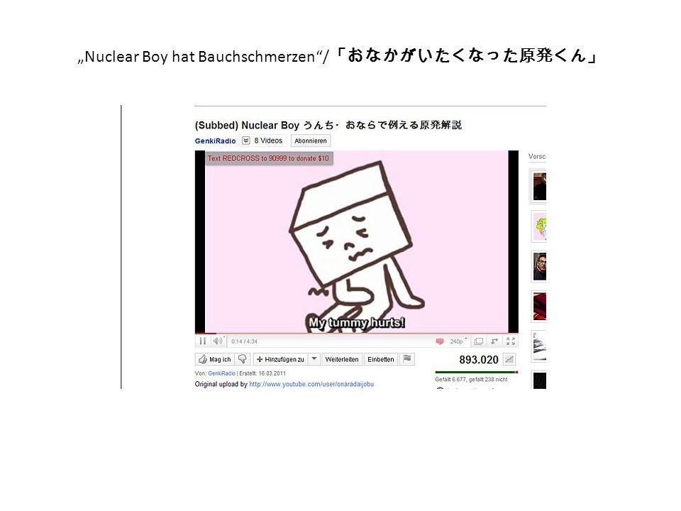 """Nuclear Boy hat Bauchschmerzen / 「おなかがいたくなった原発くん」"