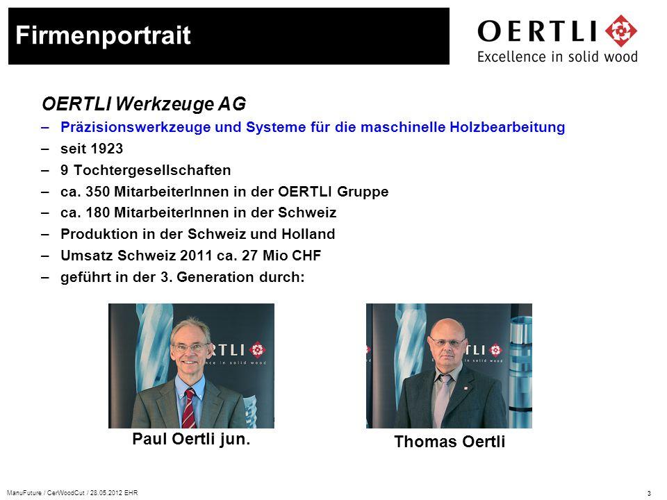 3 ManuFuture / CerWoodCut / 28.05.2012 EHR OERTLI Werkzeuge AG –Präzisionswerkzeuge und Systeme für die maschinelle Holzbearbeitung –seit 1923 –9 Toch
