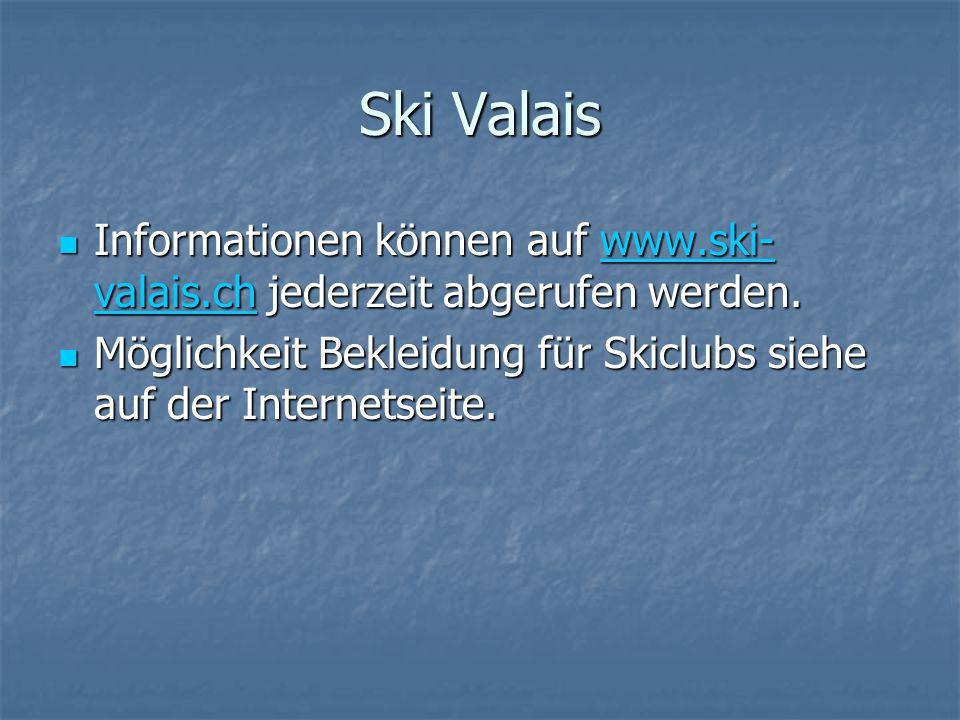 Ski Valais Informationen können auf www.ski- valais.ch jederzeit abgerufen werden. Informationen können auf www.ski- valais.ch jederzeit abgerufen wer