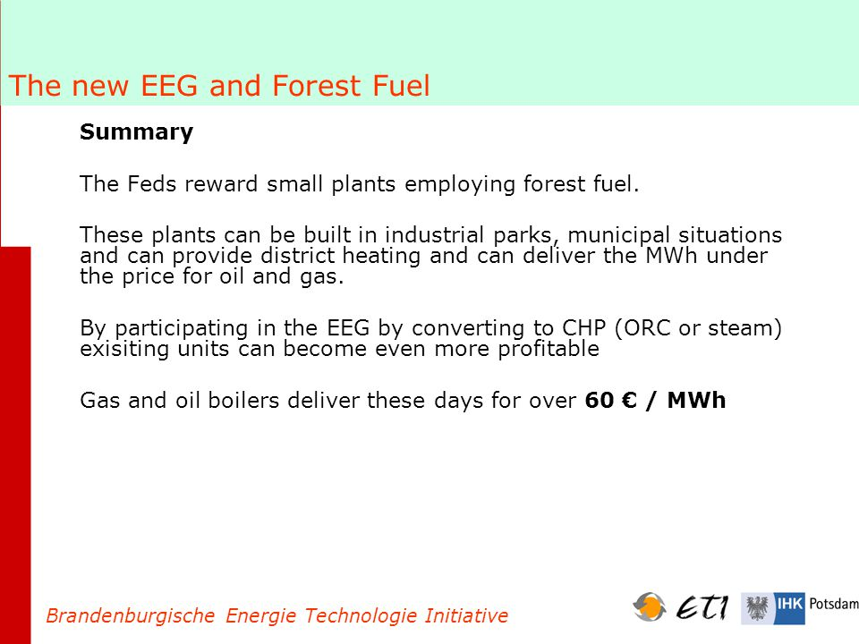 The new EEG and Forest Fuel Summary The Feds reward small plants employing forest fuel.