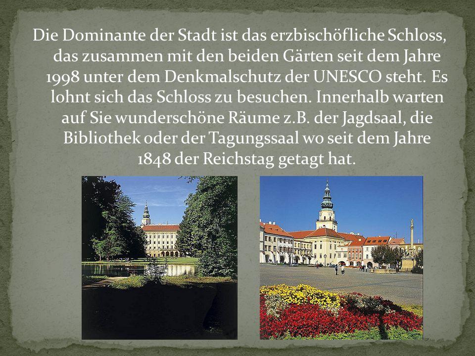 Die Dominante der Stadt ist das erzbischöfliche Schloss, das zusammen mit den beiden Gärten seit dem Jahre 1998 unter dem Denkmalschutz der UNESCO steht.