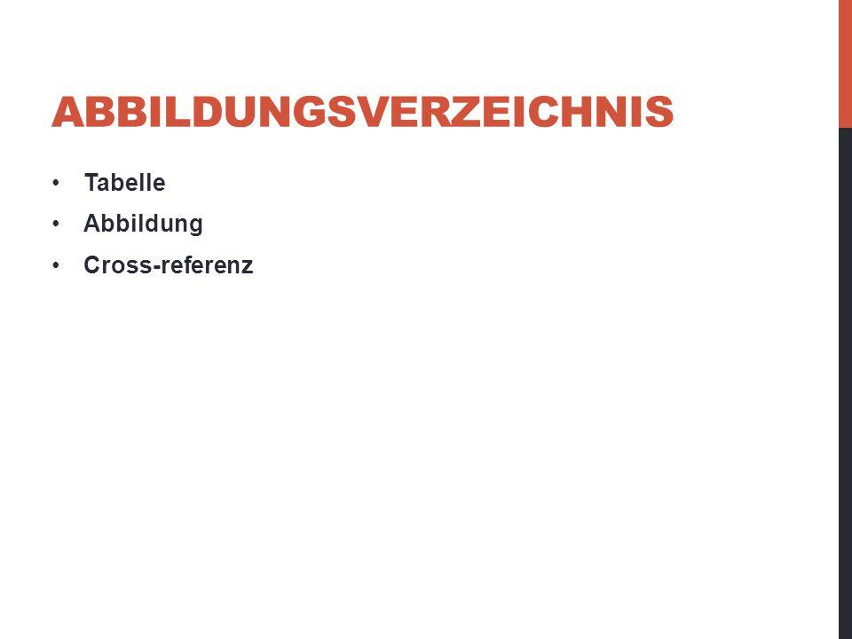ABBILDUNGSVERZEICHNIS Tabelle Abbildung Cross-referenz