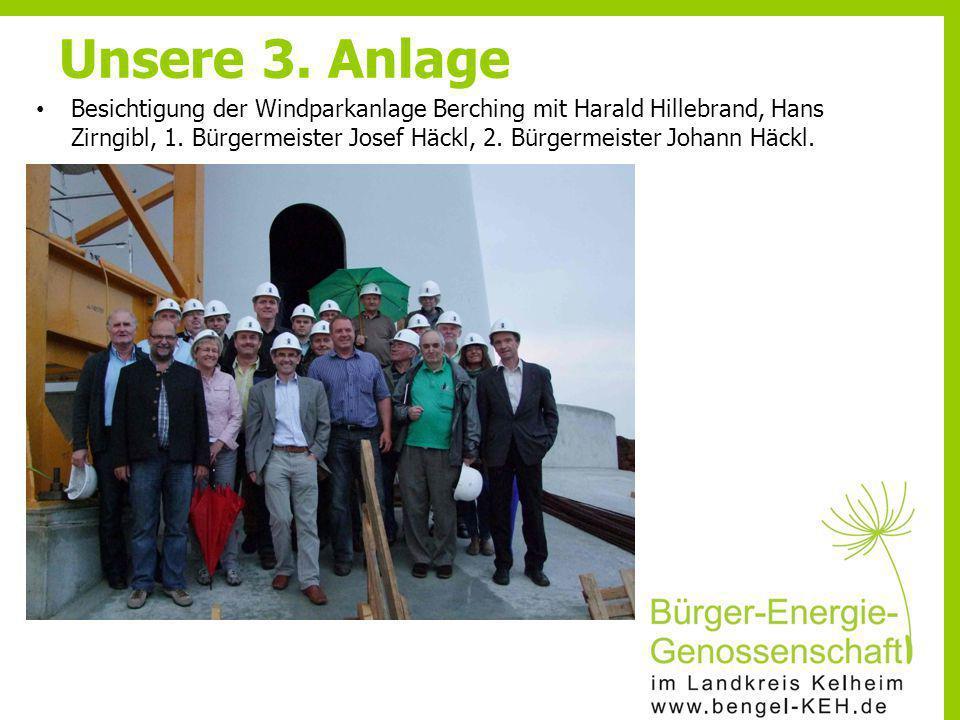 Besichtigung der Windparkanlage Berching mit Harald Hillebrand, Hans Zirngibl, 1. Bürgermeister Josef Häckl, 2. Bürgermeister Johann Häckl. Unsere 3.