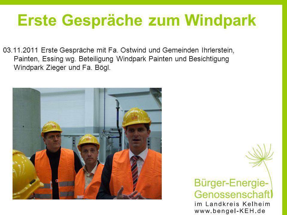 Erste Gespräche zum Windpark 03.11.2011 Erste Gespräche mit Fa. Ostwind und Gemeinden Ihrlerstein, Painten, Essing wg. Beteiligung Windpark Painten un