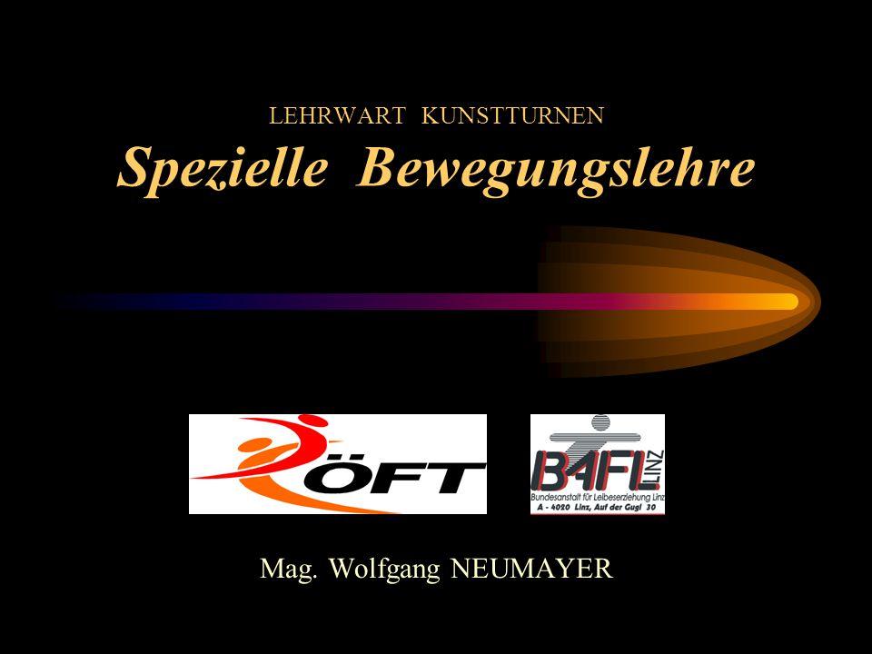 LEHRWART KUNSTTURNEN Spezielle Bewegungslehre Mag. Wolfgang NEUMAYER